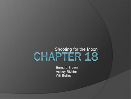 Shooting for the Moon Bernard Brown Ashley Richter Will Bullins.
