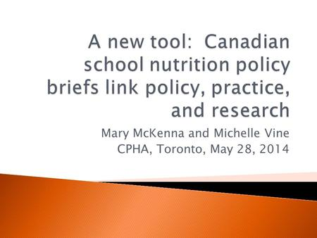 Mary McKenna and Michelle Vine CPHA, Toronto, May 28, 2014.