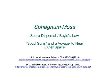 "Sphagnum Moss Spore Dispersal / Boyle's Law ""Spud Guns"" and a Voyage to Near Outer Space D. L. Whitaker et al., Science 329, 406 (2010) (2010)"