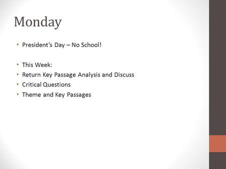 Monday President's Day – No School! This Week: