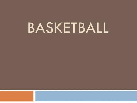 BASKETBALL. Basketball  Basic Rules  Offense  Defense  Court and Positions  Techniques  Red is input.