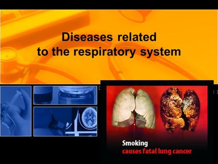 Diseases related to the respiratory system. Respiratory diseases ASTHMA It is a respiratory disease in which certain airways in the lungs become constricted.