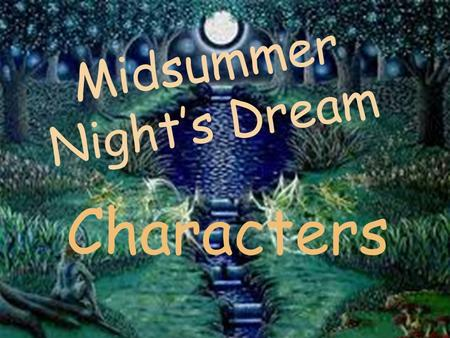 Midsummer Night's Dream Characters. Meet the Characters from Athens…