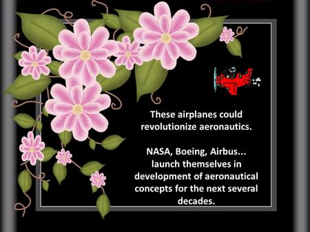These airplanes could revolutionize aeronautics. NASA, Boeing, Airbus... launch themselves in development of aeronautical concepts for the next several.