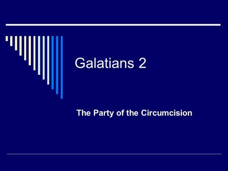 Galatians 2 The Party of the Circumcision. Grace: ÷Üñéò  A First-Century Greeting (Gal.1:3)  Favor, Gift, Liberality, Generosity, an Expression of kindness.