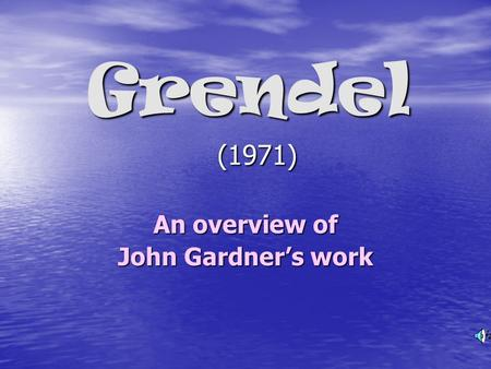 An overview of John Gardner's work