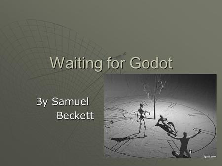 Samuel Beckett's Waiting For Godot: Summary & Analysis