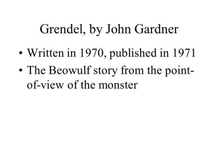 a look at the secrets in grendel by john gardner Grendel by john champlin gardner harry potter and the chamber of secrets by jk rowling harry potter and the prizoner of azkaban by jk rowling.