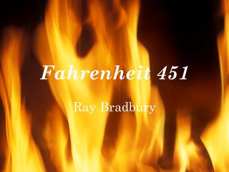 Fahrenheit 451 Ray Bradbury. Conflicts An external conflict between Montag, who rejects book burning, and the fire captain, who defends it Montag's internal.