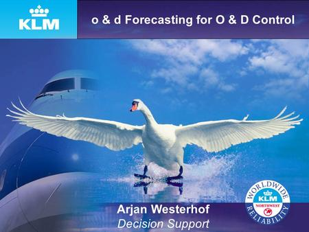 O & d Forecasting for O & D Control Arjan Westerhof Decision Support.