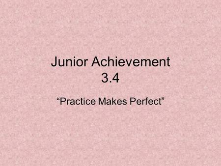 "Junior Achievement 3.4 ""Practice Makes Perfect"". Let's review yesterday's vocabulary Check Register:Check Register: A record of transactions made to a."