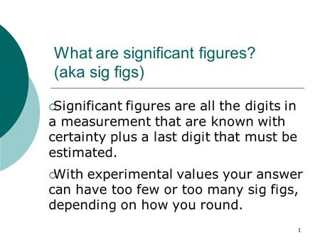 What are significant figures? (aka sig figs)