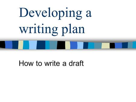 Developing a writing plan