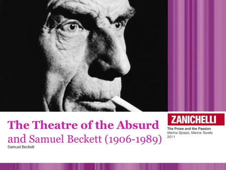 The Theatre of the Absurd and Samuel Beckett (1906-1989) Samuel Beckett.