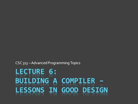 CSC 313 – Advanced Programming Topics. Today's Goal  Make you forget reading that was assigned  I went back & reviewed others; none like this one 