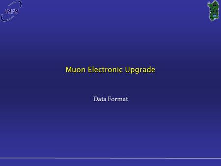 Muon Electronic Upgrade Data Format. 32 bits nODE Architecture: remarks Six 32 input channels nSYNC for each nODE Three nSYNC per GBT LLT implemented.
