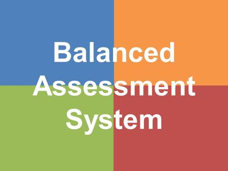 Balanced Assessment System. Standards Professional Practice DataCulture.