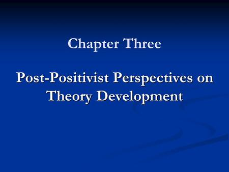 Post-Positivist Perspectives on Theory Development