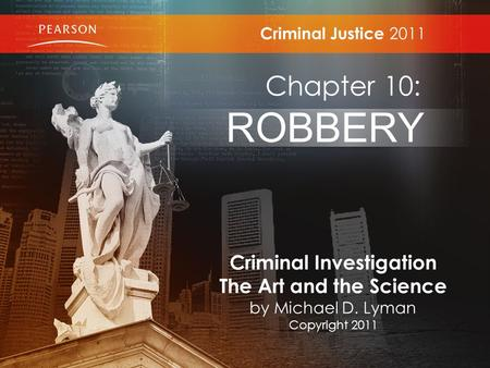 Criminal Justice 2011 Chapter 10: ROBBERY