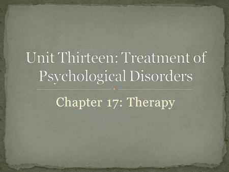 Chapter 17: Therapy. the treatment of disease or disorders, as by some remedial, rehabilitating or curative process a curative power or quality any act,