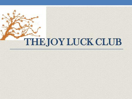 the influence of mothers in the novel the joy luck club Short answer study guide: the joy luck club english iii review  jing-mei's mother joined the joy luck club to lift the spirits of her and the other women during .