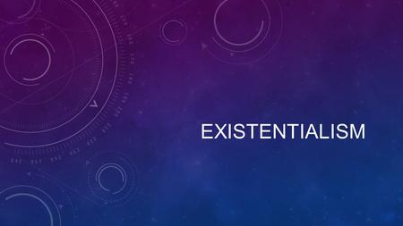 EXISTENTIALISM. What is Existentialism? Def: A philosophical attitude that stresses the individual's unique position as a self-determining agent responsible.