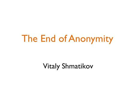 The End of Anonymity Vitaly Shmatikov. Tastes and Purchases slide 2.