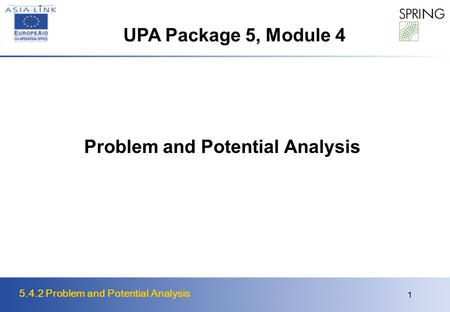 5.4.2 Problem and Potential Analysis 1 Problem and Potential Analysis UPA Package 5, Module 4.