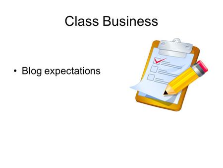 Class Business Blog expectations. Class Business Survey Results.
