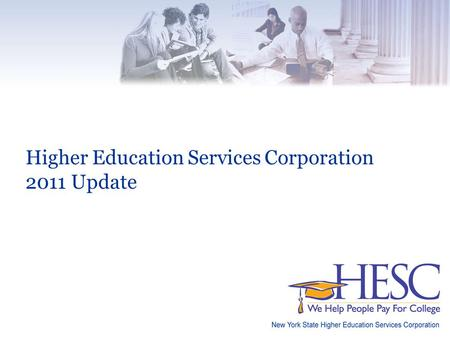 Higher Education Services Corporation 2011 Update.