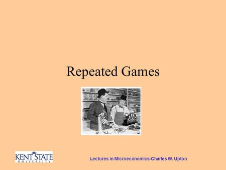 Lectures in Microeconomics-Charles W. Upton Repeated Games.