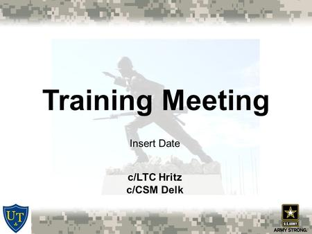 Training Meeting Insert Date c/LTC Hritz c/CSM Delk.