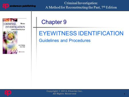 1 Book Cover Here Chapter 9 EYEWITNESS IDENTIFICATION Guidelines and Procedures Criminal Investigation: A Method for Reconstructing the Past, 7 th Edition.