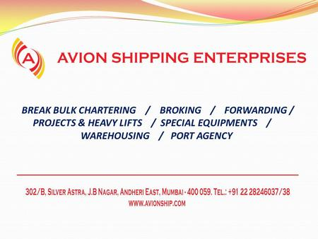 BREAK BULK CHARTERING / BROKING / FORWARDING / PROJECTS & HEAVY LIFTS / SPECIAL EQUIPMENTS / WAREHOUSING / PORT AGENCY.