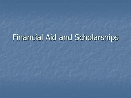 Financial Aid and Scholarships. FAFSA The FAFSA stands for Free Application for Federal Student Aid. This application should be filed by any student seeking.