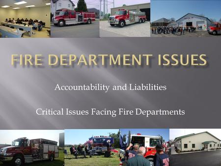 Accountability and Liabilities Critical Issues Facing Fire Departments.