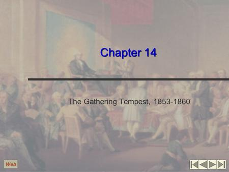 Chapter 14 The Gathering Tempest, 1853-1860 Web. The Kansas-Nebraska Act, 1854 Proposed by Stephen A. Douglas of Illinois Land west of the Missouri to.