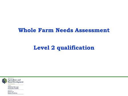 Whole Farm Needs Assessment Level 2 qualification.