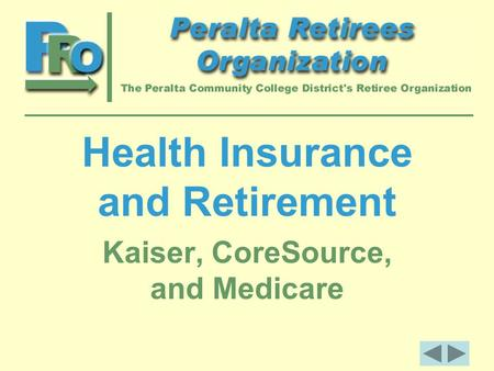 Health Insurance and Retirement Kaiser, CoreSource, and Medicare.