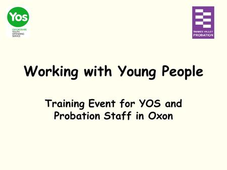 Working with Young People Training Event for YOS and Probation Staff in Oxon.