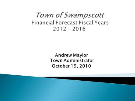 Andrew Maylor Town Administrator October 19, 2010.