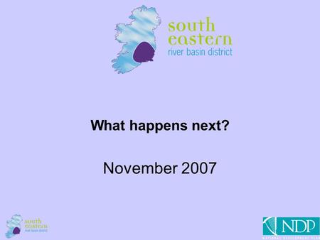 1 What happens next? November 2007. 2 Contents WFD timetable & consultations The River Basin Management Planning Process Applying classification Making.