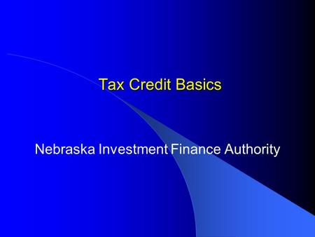 Tax Credit Basics Nebraska Investment Finance Authority.