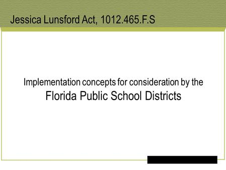 Implementation concepts for consideration by the Florida Public School Districts Jessica Lunsford Act, 1012.465.F.S.