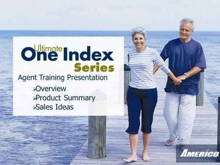 1  Overview  Product Summary  Sales Ideas Agent Training Presentation.