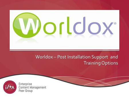 Worldox – Post Installation Support and Training Options.