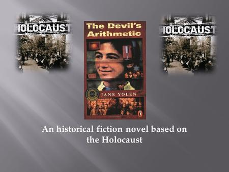 An historical fiction novel based on the Holocaust.