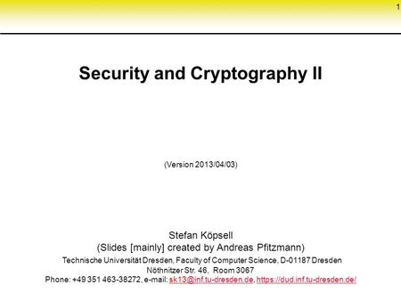 <strong>Security</strong> and Cryptography II
