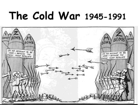 The Cold War 1945-1991. Definitions Capitalism = An economy where the production and selling of goods/services are privately owned; Goods and services.