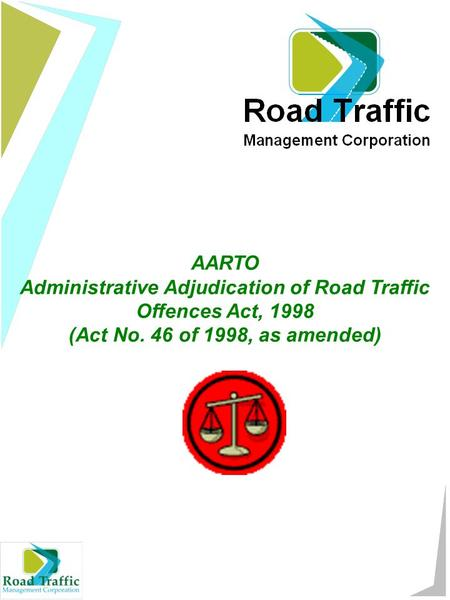 AARTO Administrative Adjudication of Road Traffic Offences Act, 1998 (Act No. 46 of 1998, as amended)